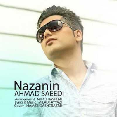 دانلود آهنگ احمد سعیدی بنام نازنین